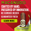 Macanudo No Humidor Needed