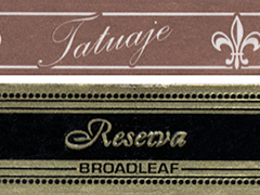 Tatuaje Reserva Broadleaf, 7th (Corona Gorda)